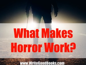 Horror works best when it's scary and disturbing.