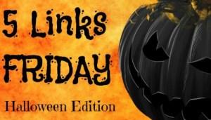 Five Links Friday Halloween Edition (2016)