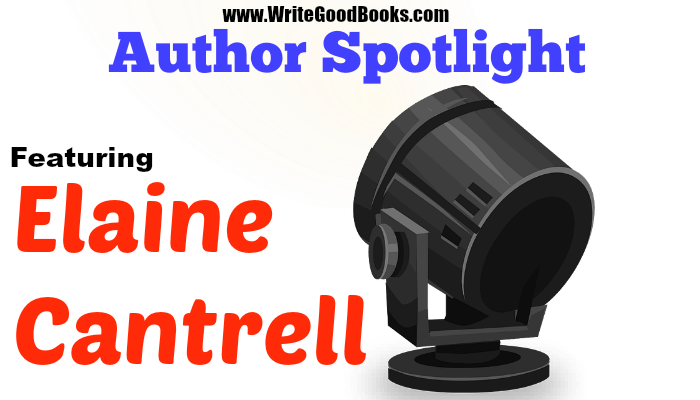 Write Good Books Author Spotlight Featuring Elaine Cantrell