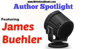 Author Spotlight: James Buehler