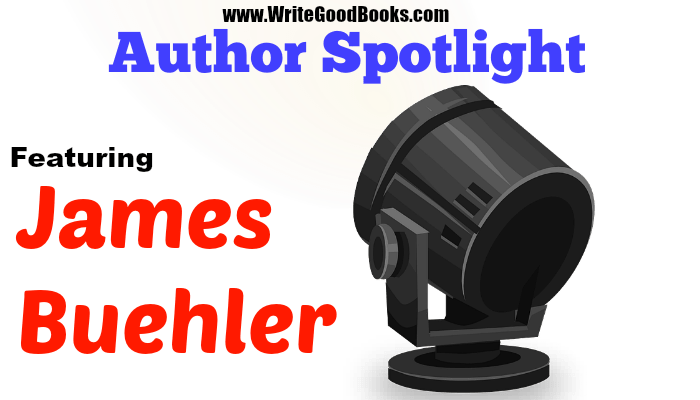 Write Good Books Author Spotlight Featuring James Buehler