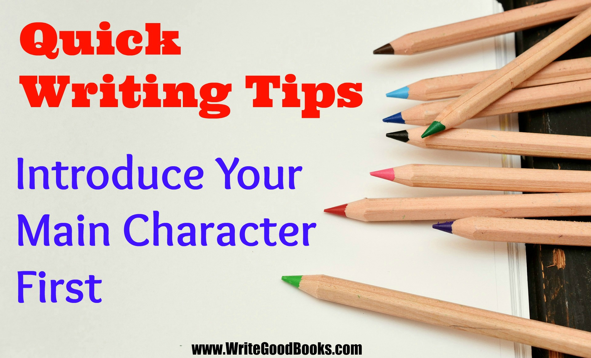 Introduce your main character before anything else.