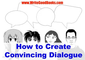 Writing convincing dialogue isn't as easy as it seems.