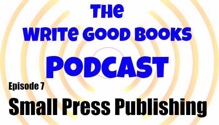 In this episode of the Write Good Books Podcast, Jason and Scott discuss Jason's experience with small press publishing.