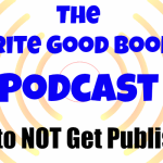 Podcast Episode 11: How to NOT Get Published