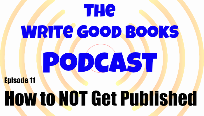 In this episode of The Write Good Books Podcast, Jason and Scott discuss several of the things you should not do if you're looking to become a published author.