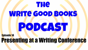 Podcast Episode 14 – Presenting at Writing Conferences