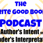 Podcast Episode 18 – Author's Intent vs Reader's Interpretation