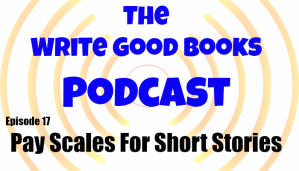 Podcast Episode 17 – Pay Scales for Short Stories