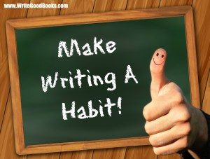 The only way to succeed in writing is to force yourself to do it every day until it becomes a habit.