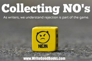 We are constantly told NO in our writing careers. Embrace it and collect those No's. It will pay off eventually.