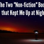 "The Two ""Non-fiction"" Books that Kept Me Up at Night"
