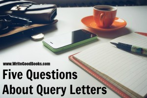 Writing a query letter is a difficult process. Here are five unanswered questions I have about query letters.