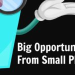 Big Opportunities From Small Places