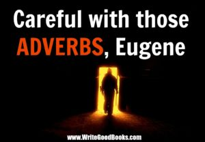 Why are adverbs so bad and what can you do about it?