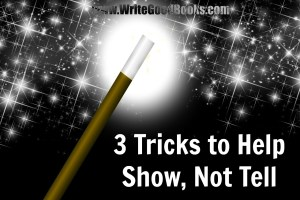 Here are three easy tricks to help you show, not tell in your writing.