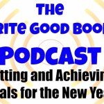 Podcast Episode 27 – Setting and Achieving Goals for the New Year