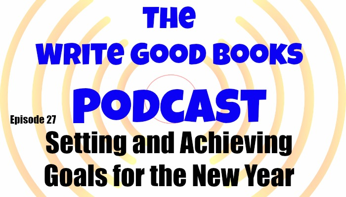 In this episode of The Write Good Books Podcast, Jason and Scott discuss the ways they set goals for the year and share a few ways to make sure they keep them.