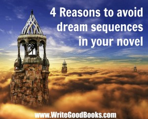 Adding dream sequences to your fiction can hurt it greatly. Here are four reasons why.