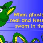 When ghosts were real and Nessie still swam in the Loch