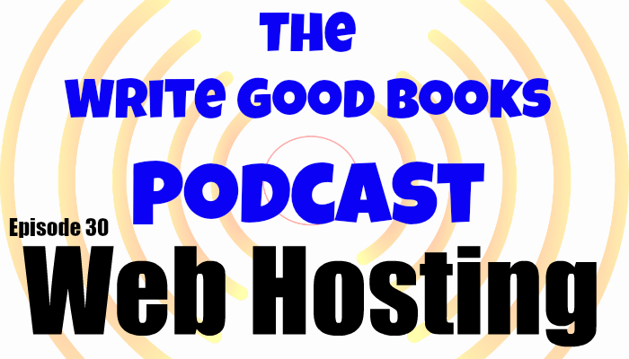 In this episode of The Write Good Books Podcast, Jason and Scott talk about webhosting plans, which ones they use, and what you should look for in yours.
