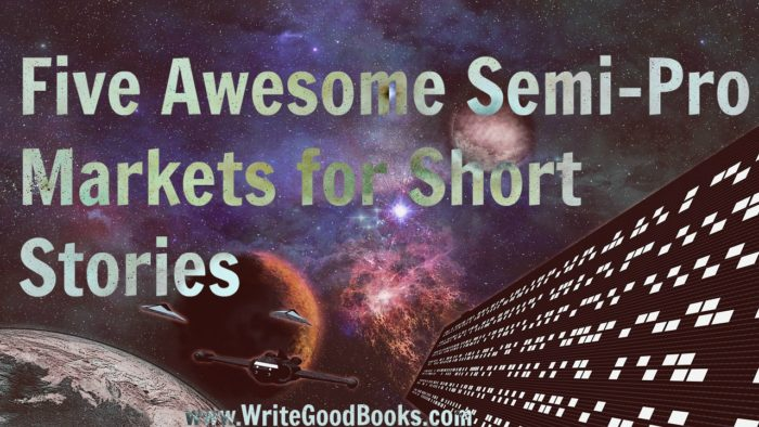 Five Awesome Semi-Pro Markets for Short Stories