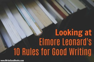 Taking a look at Elmore Leonard's 10 Rules for Good Writing.