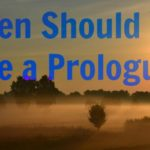 When Should You Use a Prologue?