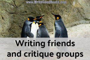 Don't be afraid to meet other writers. You can learn a lot from them, either in friend hang-out groups, or in critique groups.