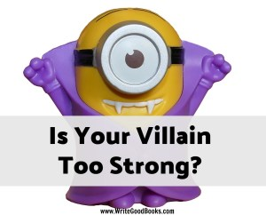Is Your Villain Stealing the Show? Most like it's because either your hero is too boring or your villain is driving the plot.