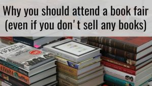 Why you should attend a book fair (even if you don't sell any books)