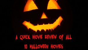 A Quick Review of all 10 Halloween Movies