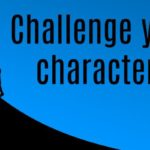 Challenge your characters