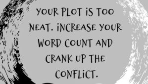 Does your plot feel too dull, neat, or linear? Try cranking up the conflict and mixing things up.