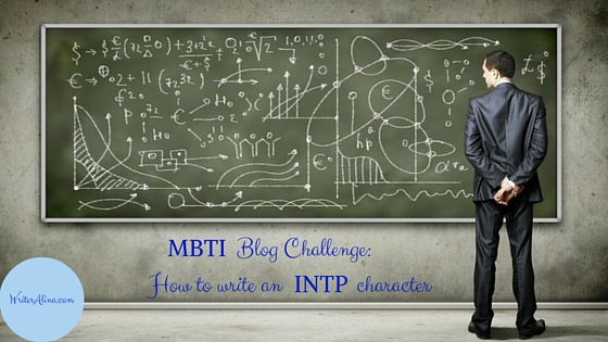 MBTI Blog Challenge: How to Write an INTP Character