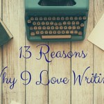 13 Reasons Why I Love Writing Landscape