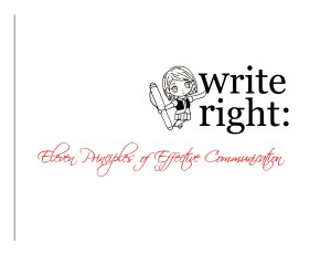 Write Right: Eleven Principles of Effective Communication