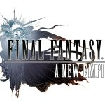 Final Fantasy XV: A New Empire – Tips and Tricks Guide: Hints, Cheats, and Strategies