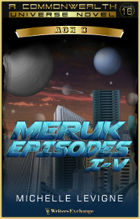 Commonwealth Universe, Age 3: Volume 16: The Meruk Episodes I-V