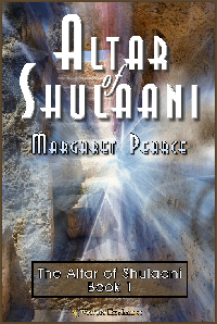 The Altar of Shulaani Series, Book 1: Altar of Shulaani