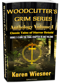 Woodcutter's Grim Series, Volume I {Classic Tales of Horror Retold} (Books 1-3 and The Final Chapter) 3d cover 200