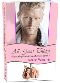 Friendship Heirlooms Series, Book 7: All Good Things 3d cover
