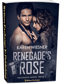 Incognito Series, Book 6: Renegade's Rose 3d cover