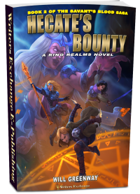 A Ring Realms Novel: Savant's Blood Saga, Book 2: Hecate's Bounty 3d cover