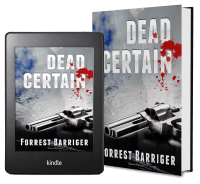 Dead Certain by Forrest Barriger 2 covers