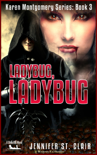A Beth-Hill Novel: Karen Montgomery Series, Book 3: Ladybug, Ladybug 200