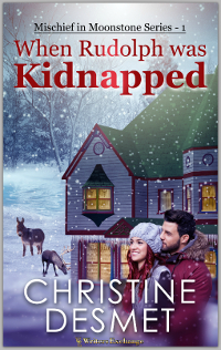 Mischief in Moonstone Series, Novella 1: When Rudolph was Kidnapped