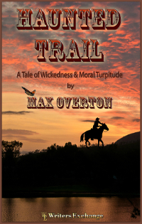 Haunted Trail A Tale of Wickedness & Moral Turpitude