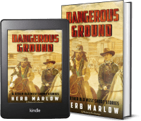 Dangerous Ground and Other Old West Short Stories 2 covers