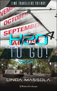 Time Travellers Trilogy, Book 1: H20 To Go!